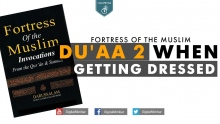 Du'aa 2 When Getting Dressed - Fortress Of The Muslim