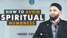 How to Avoid Spiritual Numbness - Omar Sulaiman