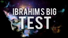 IBRAHIM (AS)'s BIG TEST (STORIES FROM THE QURAN)