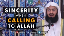 Sincerity when Calling to Allah - Mufti Menk