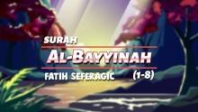 Surah Al Bayyinah - Qari Fatih Seferagic - Understand & Memorize Quran