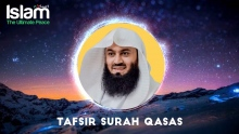 Tafsir Surah Qasas || Mufti Menk