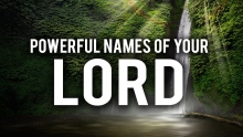 THE POWERFUL NAMES OF YOUR LORD