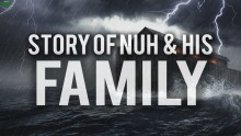 THE STORY OF NUH (AS) & HIS FAMILY - HEART TOUCHING QURAN