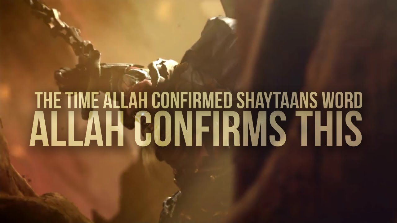 The Time Allah Agreed with Shaytaan