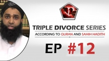 Triple Divorce Series  Eps #12 - Explanation of The Evidence of Those Who Advocate Three Equals One