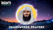 Unanswered Prayers || Mufti Menk