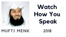 Watch How You Speak - Mufti Menk