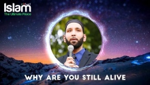 Why Are You Still Alive ? Omar Suleiman
