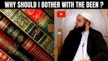 Why should I bother with the Deen ? Shaykh Abdul Majid