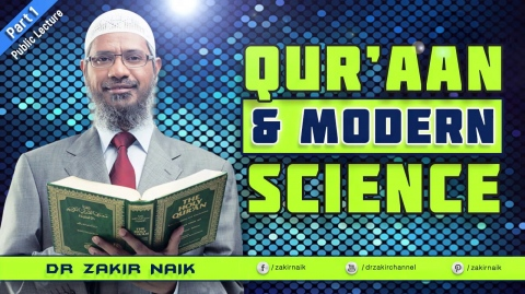 QUR'AAN AND MODERN SCIENCE - Lecture
