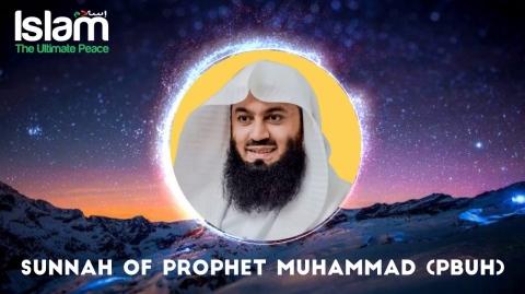 Sunnah of Prophet Muhammad(PBUH) || Mufti Menk