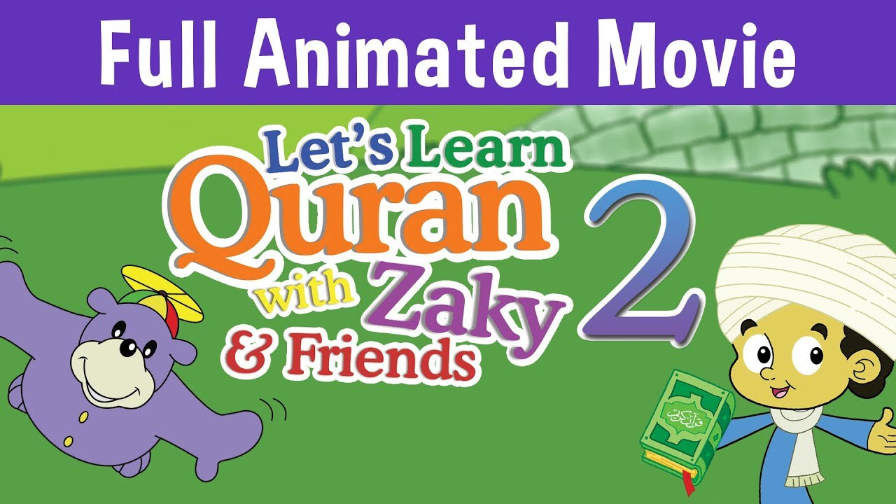 Let's Learn Quran with Zaky & Friends | Part 2 - FULL ANIMATED MOVIE