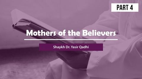 Mothers of the Believers(Pt 4): Khadija Bint Khuwaylid(Pt 2) |  Shaykh  Dr. Yasir Qadhi