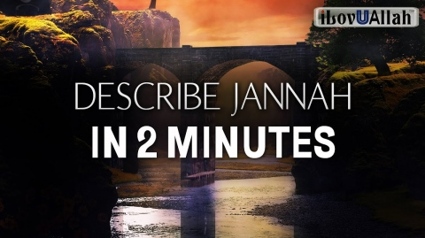DESCRIBE JANNAH IN 2 MINUTES - Bilal Assad