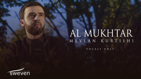 Mevlan Kurtishi – Al Mukhtar | مولانا - المختار (Vocals Only | بدون موسيقى)