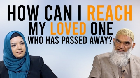 How can I reach my loved one who has passed away? | Dr. Shabir Ally