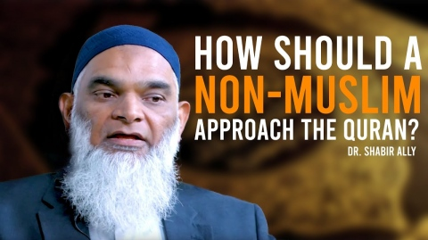How should a non-Muslim approach the Quran? | Dr. Shabir Ally