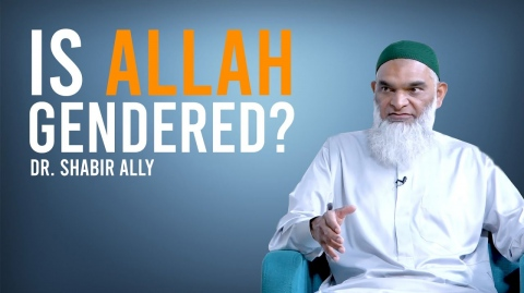 Is Allah Gendered? | Dr. Shabir Ally
