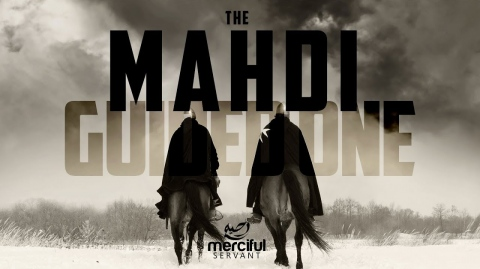 THE MAHDI (GUIDED ONE) - HE WILL BRING BACK JUSTICE ON EARTH