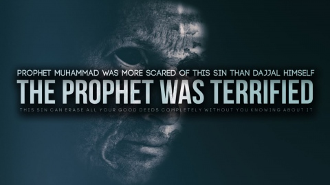 The Prophet Was Scared of This Sin More Than Dajjal