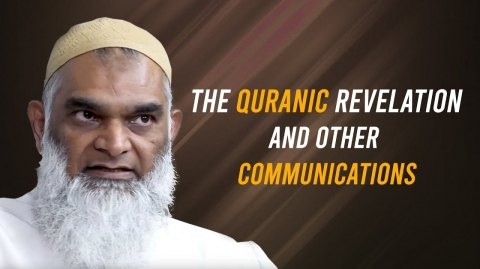 The Quranic Revelation and Other Communications | Dr. Shabir Ally