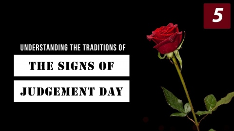 Understanding The Traditions of The Signs of Judgement Day | Episode 5: Warfare | Shaykh Yasir Qadhi