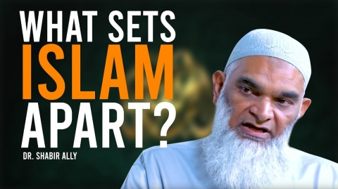What sets Islam apart from other religions? | Dr. Shabir Ally