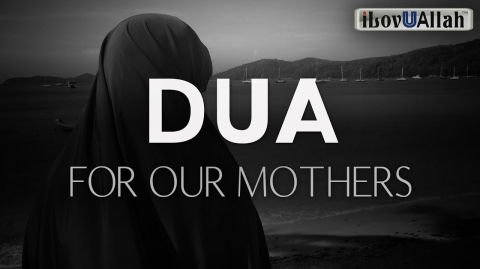 A DUA FOR OUR MOTHERS