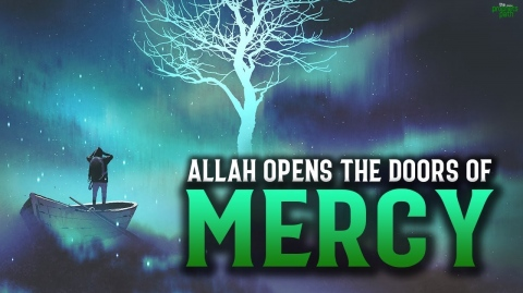 ALLAH OPENS THE DOOR OF MERCY FOR THIS SPECIAL PERSON