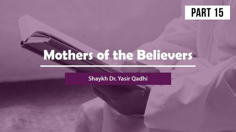 Mothers of the Believers (Pt 15): Maymuna Bint Al-Harith
