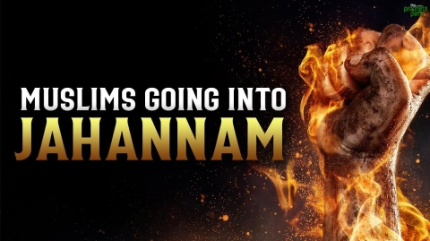 THESE MUSLIMS MAY GO TO JAHANNAM
