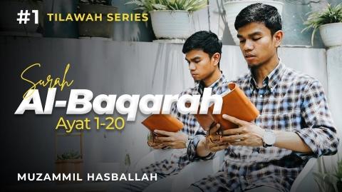 #1 TILAWAH SERIES | Al-Baqarah: 1 - 20 | Muzammil Hasballah