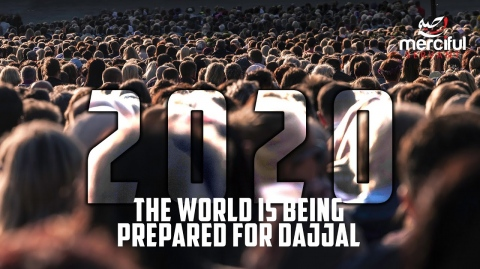 2020 THE WORLD IS BEING PREPARED FOR DAJJAL