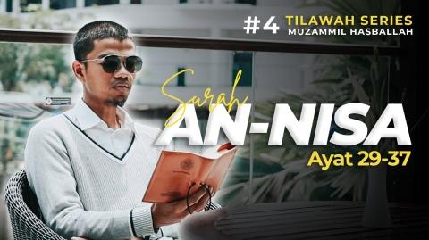 #4 TILAWAH SERIES | An-Nisa 29 - 37 | Muzammil Hasballah