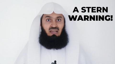 A Stern Warning - SHOCKING! - Mufti Menk