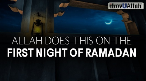 ALLAH DOES THIS ON THE FIRST NIGHT OF RAMADAN