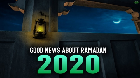 ALLAH GIVES US GOOD NEWS ABOUT THIS RAMADAN 2020