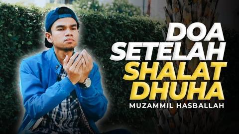 DOA PAGI PEMBUKA REZEKI (DZIKIR SETELAH DHUHA) - Muzammil Hasballah