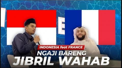INDONESIA ft PERANCIS❗️Ngaji Bareng Syekh JIBRIL WAHAB