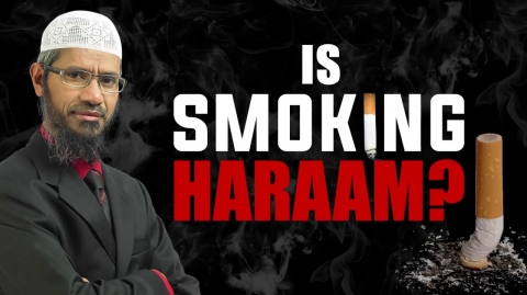 Is Smoking Haraam? - Dr Zakir Naik