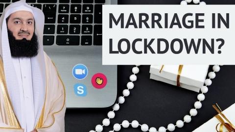 Marriage during Lockdown! Zoom, Skype & Houseparty  - Mufti Menk