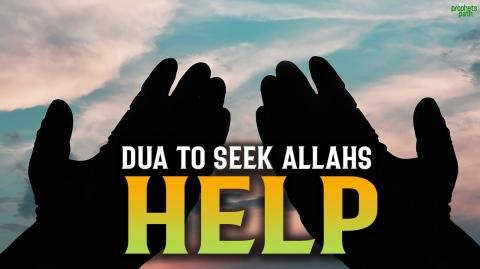 MOST BEAUTIFUL DUA TO SEEK ALLAHS HELP IN LIFE