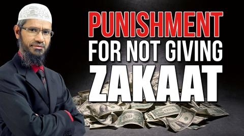 Punishment for not giving Zakaat - Dr Zakir Naik
