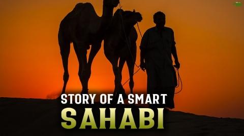 STORY OF A VERY SMART SAHABI