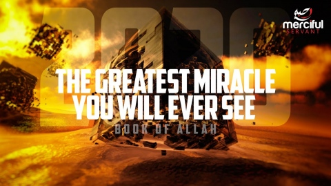 The Greatest Miracle of All Time! - The Quran
