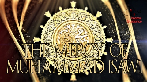 The Mercy Of Muhammad SAW