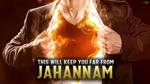 THIS DEED WILL KEEP JAHANNAM VERY FAR FROM YOU