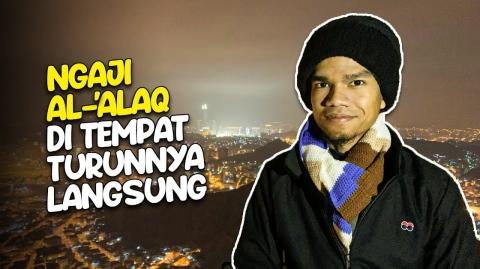 TILAWAH AL-'ALAQ DI PUNCAK GUA HIRA - Muzammil Hasballah