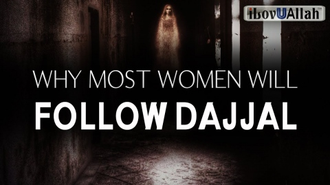 WHY MOST WOMEN WILL FOLLOW DAJJAL